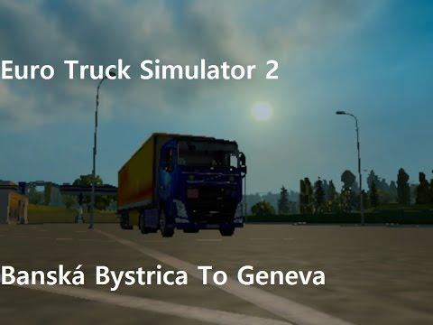 Euro Truck Simulator 2-Banská Bystrica To Geneva