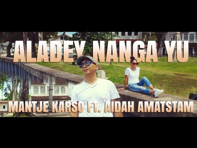 Aladey Nanga Yu - Mantje Karso  ft.  Aidah Amatstam