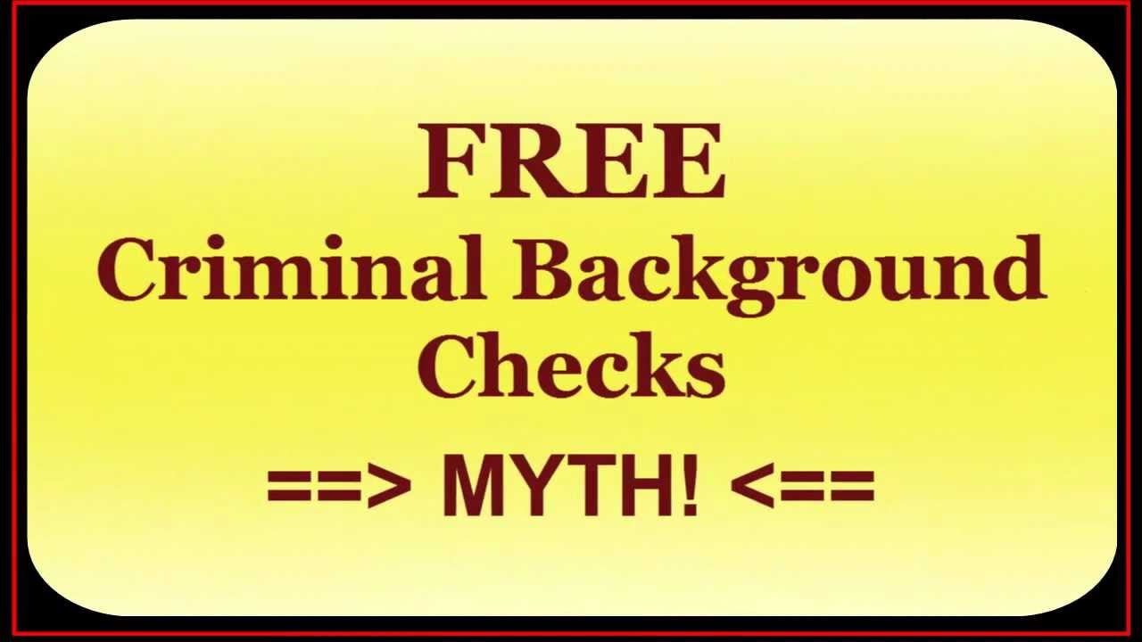 Free Criminal Background Check DOES NOT EXIST