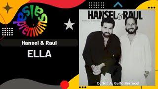 ELLA por HANSEL Y RAUL con LUIS ENRIQUE - Salsa Premium