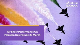 Air Show Performance On Pakistan Day Parade 23 March | Samaa TV | March 23, 2019