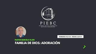 Reflexión: La familia de Dios - Adoración (Pastor Marcelo Olate)