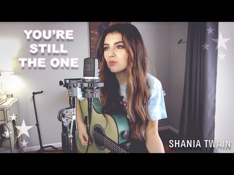 You&39;re Still The One - Shania Twain Acoustic Cover