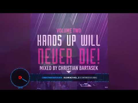 Hands Up Will Never Die Vol.2 (Mixed By Christian Bartasek)