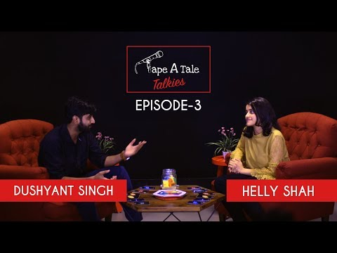 Tape A Tale Talkies Ep #3 - Ft. Helly Shah and Dushyant Singh