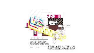 Secret Cinema - Timeless Altitude (Alexander Kowalski remix)