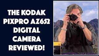 The Kodak Pixpro AZ652 Digital Camera: REVIEWED
