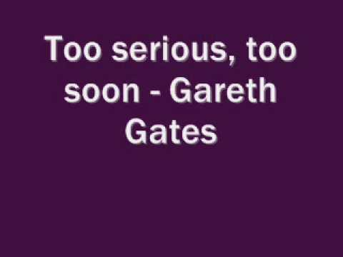 Клип Gareth Gates - Too Serious Too Soon