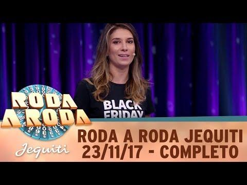 Roda A Roda Jequiti  (23/11/17) | Completo