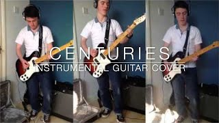 Fall Out Boy - Centuries (Instrumental Guitar Cover)