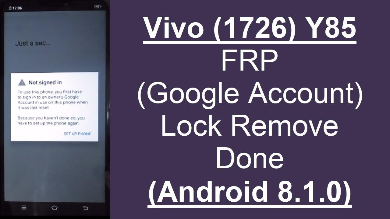 Vivo Y85 (1726) FRP (Google Account) Lock Remove Done
