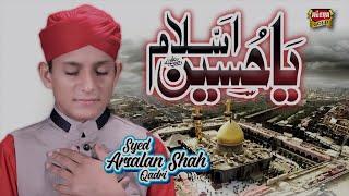 New Muharram Manqabat,Ya Hussain Assalam - Syed Arsalan Shah,Heera Gold,New Kalam - 1440 محرم منقبت