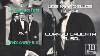 Los Marcellos Ferial - Cuando Calienta El Sol