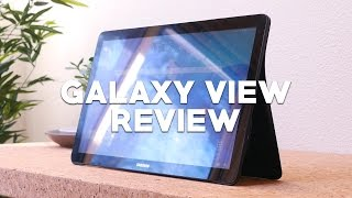 Galaxy View Review: Samsung's Largest Tablet!