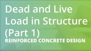 Dead and Live Load in Structure (Part 1) | Reinforced Concrete Design