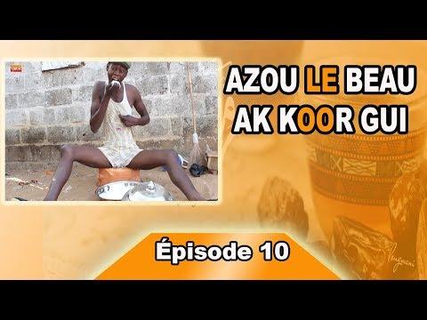 AZOU LE BEAU AK KOOR GUI EPISODE 10 (Lakh bi partie 2 )