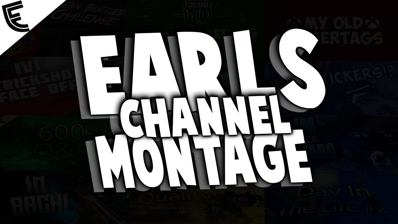 Earls Channel Montage - It has been a long run on this channel, i love you guys and if you want to keep in contact and a link to my new channel follow me on twitter