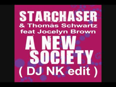 Starchaser & Thomas Schwartz feat Jocelyn Brown - A New Society (DJ NK edit).mp3 (2008)