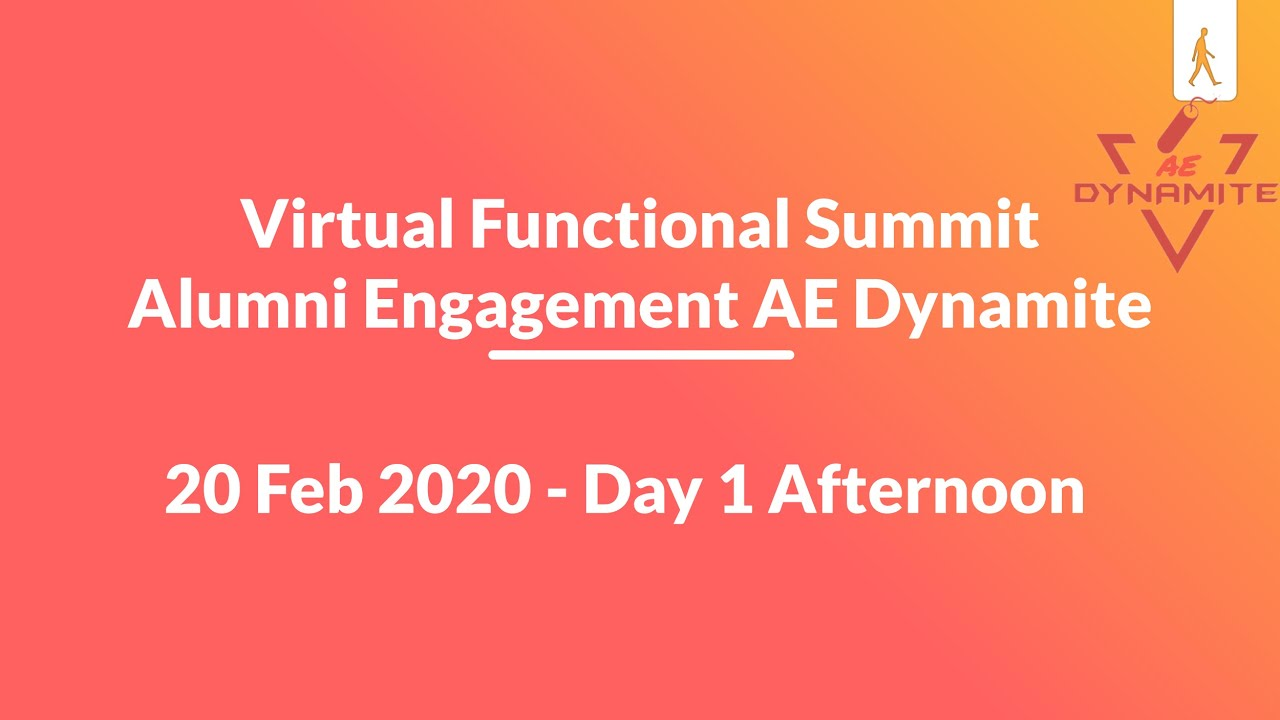 [Alumni Engagement] Virtual Functional Summit Day 1 (Afternoon) – AE Dynamite