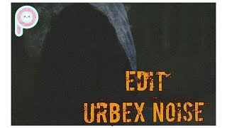 Tutorial edit foto URBEX NOISE Effect di Android