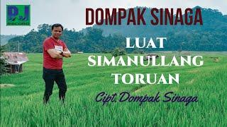 DOMPAK SINAGA - LUAT SIMANULLANG TORUAN (Official Lirik)