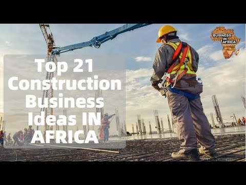 Top 21 Best Construction Business Ideas For Beginners In 2020 IN AFRICA | BEST BUSINESS IN AFRICA