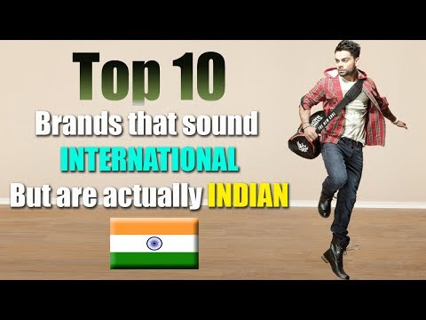 Top 10 Brands that sound INTERNATIONAL But are actually INDIAN | Did you know that?