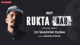 Rukta Nah Remix | DJ Shadow Dubai | Naezy | OnePlus Playback S01