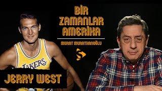 Jerry West I Murat Murathanoğlu ile Bir Zamanlar Amerika #5