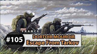 Dortoir Mouroir - Escape From Tarkov #105