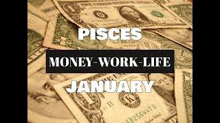PISCES MONEY-WORK-LIFE JANUARY 2018 In-Depth Tarot