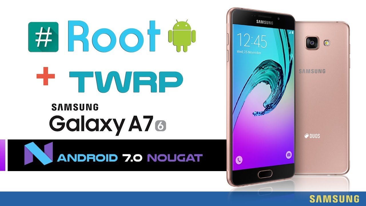 Root and Install TWRP Recovery SAMSUNG GALAXY A7 2016 Android 7 0 Nougat