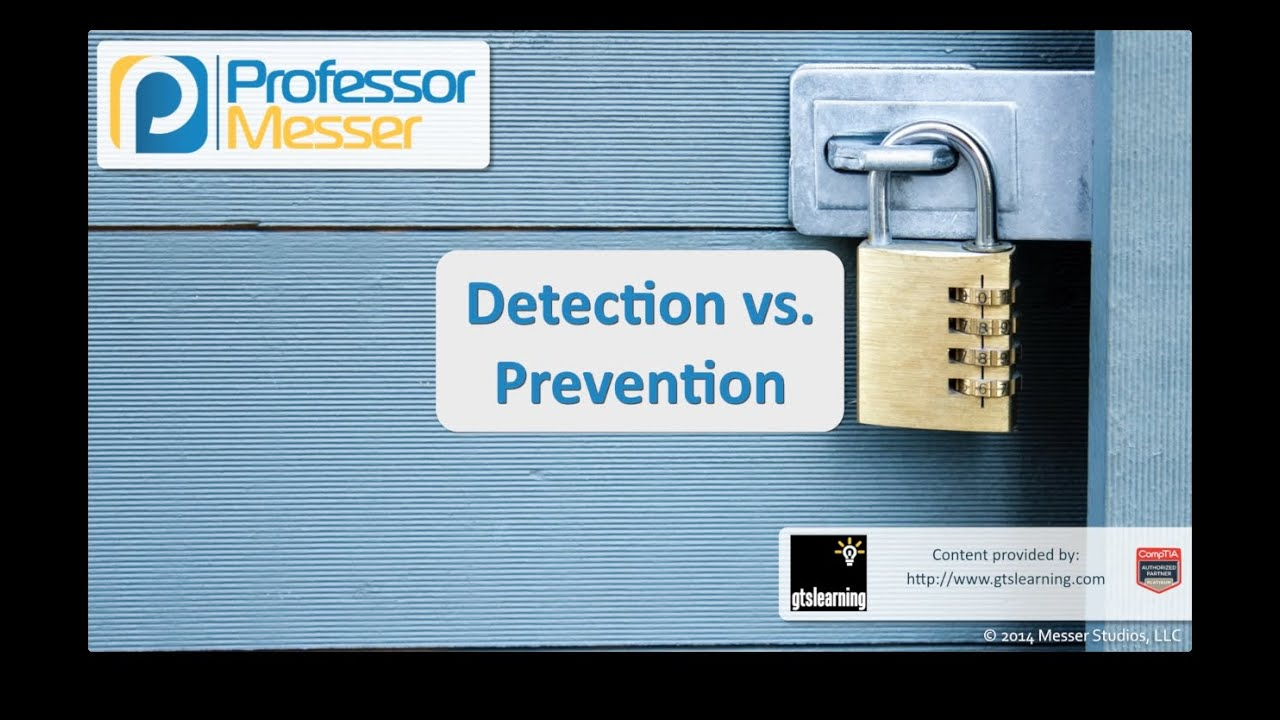 Detection vs. Prevention - CompTIA Security+ SY0-401: 3.6