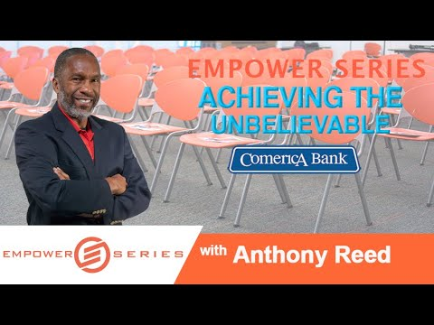 Achieving The Unbelievable W/Anthony Reed | EMPOWER Series | Inspiring You To Thrive In Every Area!