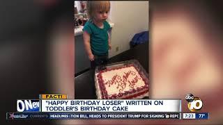 Toddler Got A Happy Birthday Loser Cake Youtube