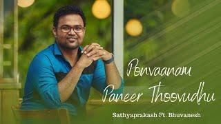 Ponvaanam panneer thoovudhu cover _ Sathyaprakash ft.Bhuvanesh