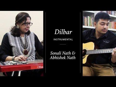 Dilbar Instrumental | Sonali Nath | Abhishek Nath