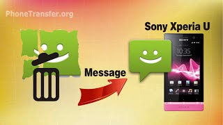 [Xperia U Data Recovery]: How to Recover Deleted SMS Text Messages from Sony Xperia U