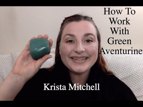 How To Work With Crystals: Green Aventurine