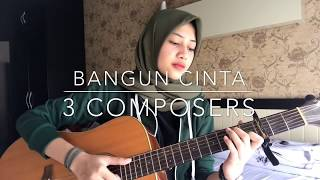 Download Bangun Cinta - 3 Composers  Dylan Cover  Mp3
