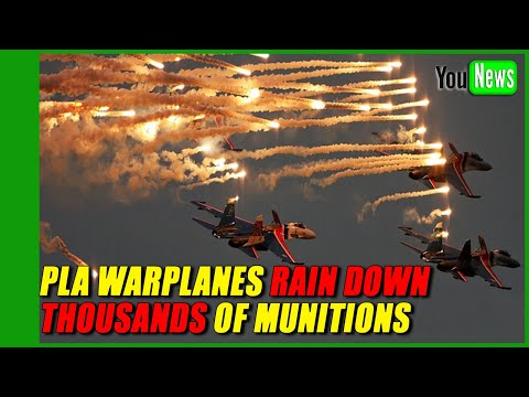 PLA warplanes rain down thousands of munitions in S. China Sea.