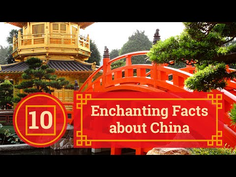 10 Enchanting Facts about China