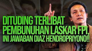 🔴 LIVE! DITUDUH TERLIBAT PEMBUNUHAN LASKAR FPI, DIAZ HENDROPRIYONO: BISA AJA RIZIEQ!!