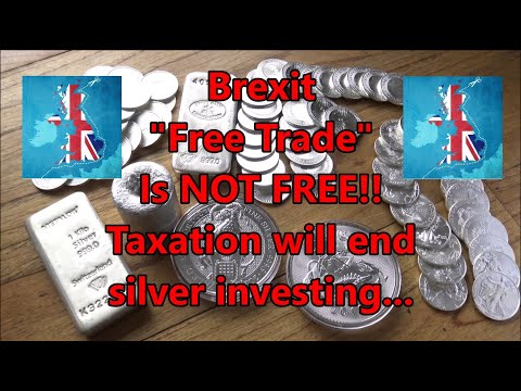 """Disaster Brexit """"Free Trade"""" is NOT Free at all - Taxes (VAT) will kill UK silver and businesses..."""