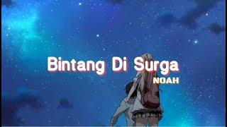 Bintang Di Surga - NOAH | Lyric lagu peterpan | lagu noah | lagu populer | lyric video | lagu pop