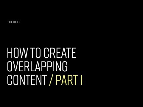 How to Create Overlapping Content (Part 1)