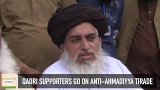 Mumtaz Qadri Supporters go on anti-Ahmadiyya tirade, wants Govt to stop protecting Ahmadis