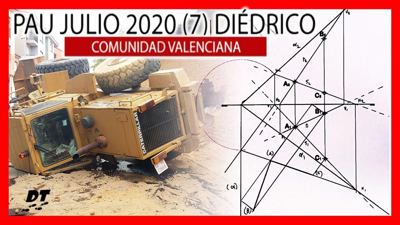 📐 Examen PAU dibujo técnico Valencia JULIO 2020 resuelto 📏 Ejercicio 7 DIÉDRICO