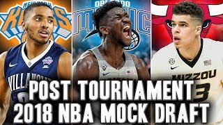 2018 NBA Mock Draft Post NCAA Tournament | A New Number One Pick?