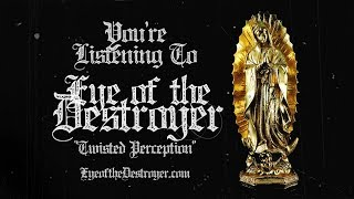 EYE OF THE DESTROYER - TWISTED PERCEPTION [SINGLE] (2019) SW EXCLUSIVE